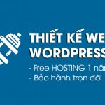 Dịch vụ thiết kế website WordPress chuyên nghiệp, miễn phí Hosting